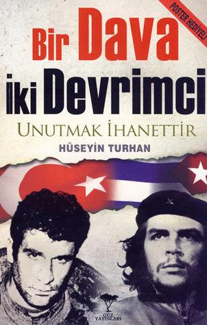 Bir Dava İki Devrimci  by  Hüseyin Turhan