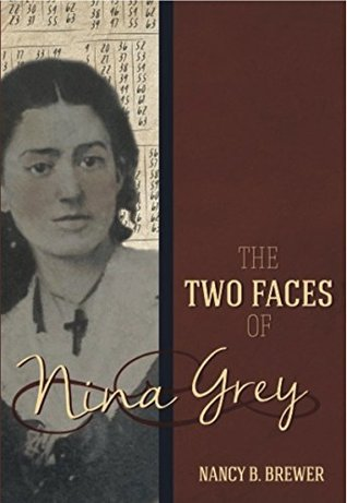 The Two Faces of Nina Grey Nancy B. Brewer