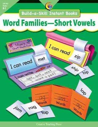 WORD FAMILIES-SHORT VOWELS, BUILD-A-SKILL INSTANT BOOKS Kim Cernek