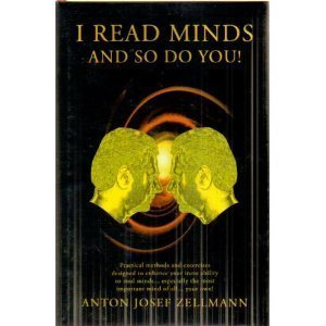 I Read Minds and So Do You  by  Anton Josef Zellman
