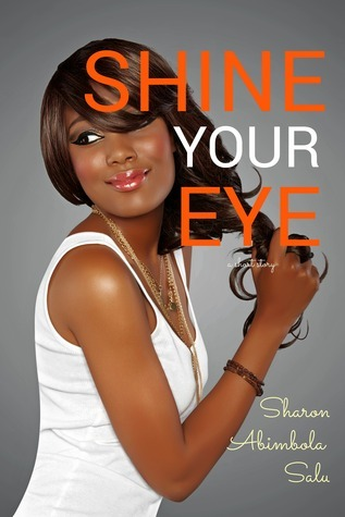 Shine Your Eye Sharon Abimbola Salu