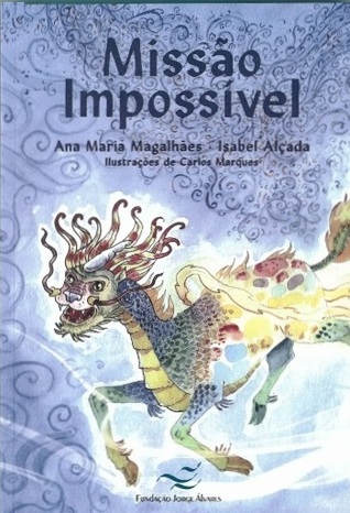 Missão Impossível  by  Ana Maria Magalhães