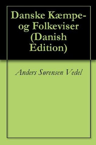 Folkevisebog  by  Anders Sörensen Vedel
