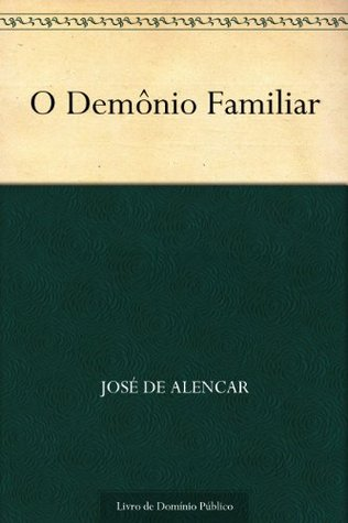 O Demônio Familiar  by  José de Alencar