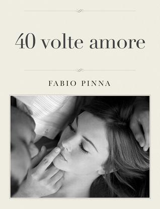 40 volte amore Fabio Pinna