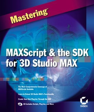 Maxscript and the Sdk for 3d Studio Max  by  Alexander Bicalho