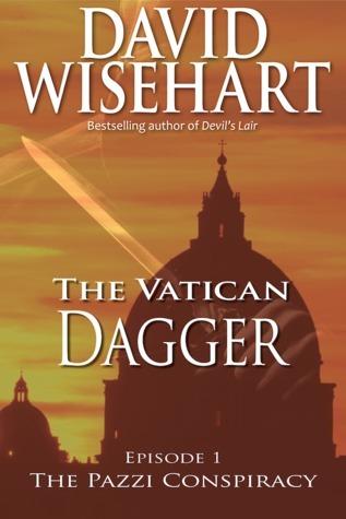 The Vatican Dagger, Episode 1: The Pazzi Conspiracy David Wisehart