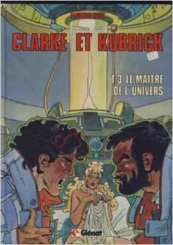 Clarke et kubrick - le maitre de lunivers Alfonso Font