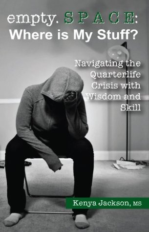empty space: Where is My Stuff?: Navigating the Quarterlife Crisis with Wisdom and Skill  by  Kenya Jackson