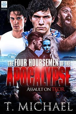 Assault on TKOR   (The Four Hoursemen of the Apocalypse, #1)  by  T. Michael