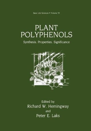 Plant Polyphenols: Synthesis, Properties, Significance  by  Richard W. Hemingway