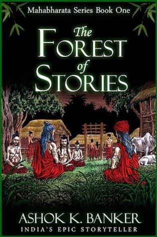 The Forest of Stories (Mahabharata #1)  by  Ashok K. Banker
