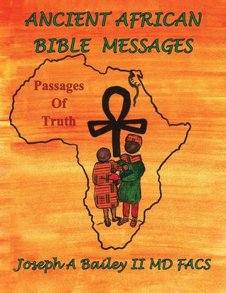 Ancient African Bible Messages Joseph A. Bailey II
