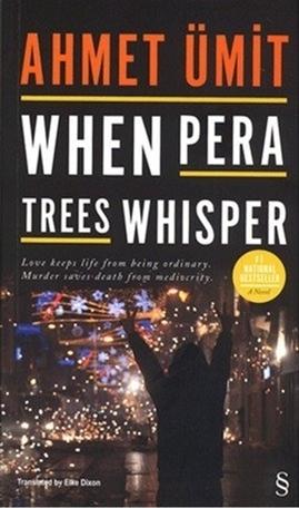When Pera Trees Whisper  by  Ahmet Ümit