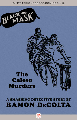 Caleso Murders: A Smashing Detective Story  by  Ramon Decolta