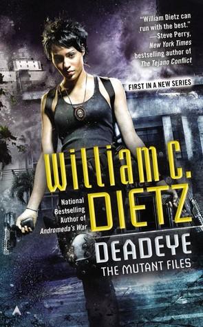 Deadeye (Mutant Files #1) William C. Dietz