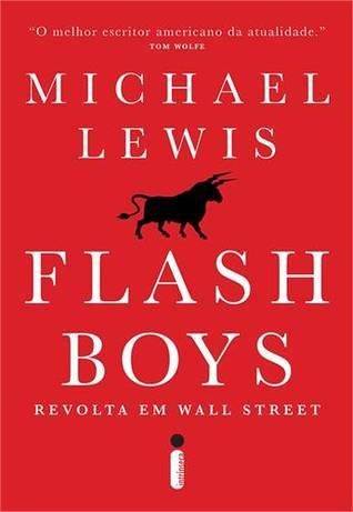 Flash Boys: Revolta em Wall Street  by  Michael Lewis
