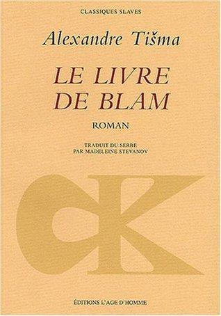 Le Livre de Blam  by  Aleksandar Tišma