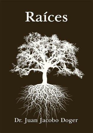 Raíces  by  Juan Jacobo Doger