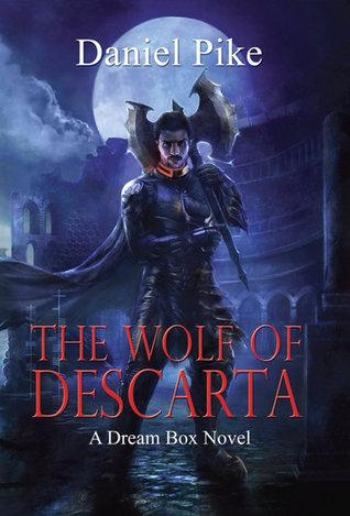 The Wolf of Descarta (Dream Box, #1)  by  Daniel Pike
