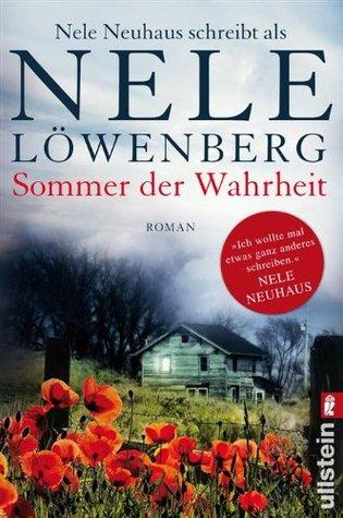 Sommer der Wahrheit: Nele Neuhaus schreibt als Nele Löwenberg  by  Nele Löwenberg