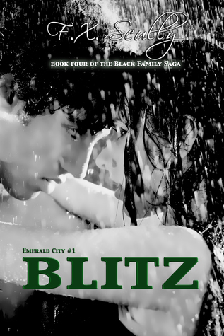 Blitz (Emerald City, #1/Black Family Saga, #4) F.X. Scully