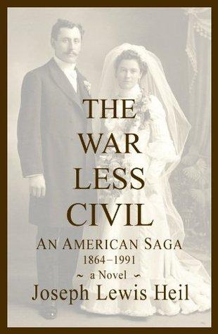 THE WAR LESS CIVIL Joseph Lewis Heil