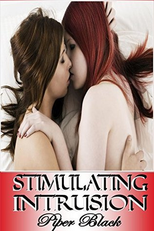 Stimulating Intrusion- Ff, Lesbian Romance Erotica Piper Black