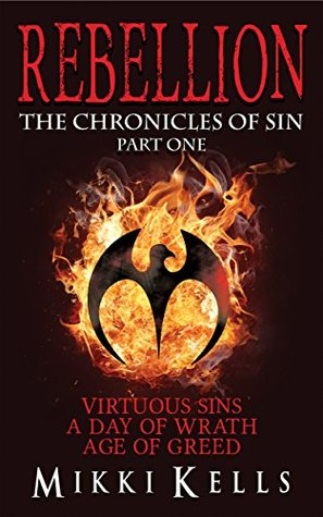 Rebellion: The Chronicles of Sin: Part One (The Chronicles of Sin Bundle Book 1)  by  Mikki Kells