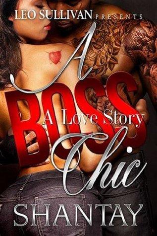 A Boss Chic: A Love Story Shantay
