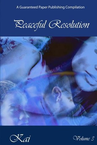 Peaceful Resolution (Discover Kai Poetry Book 3)  by  Kai