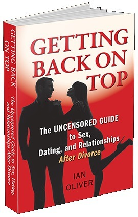 Getting Back on Top: The Uncensored Guide to Sex and Dating After Divorce  by  Ian   Oliver