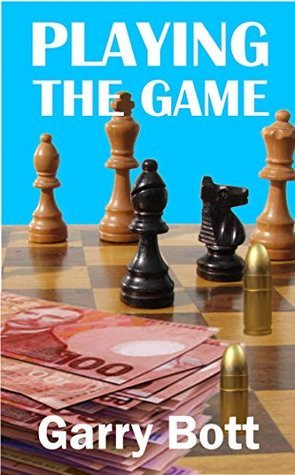 Playing The Game  by  Garry Bott