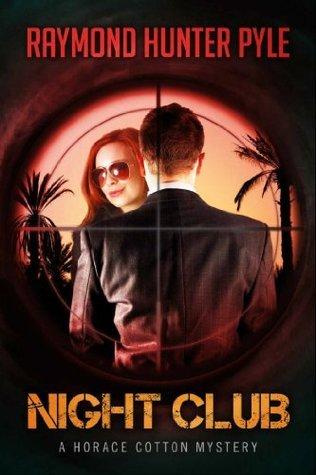 Night Club (Horace Cotton Mystery Series Book 2) Raymond Hunter Pyle