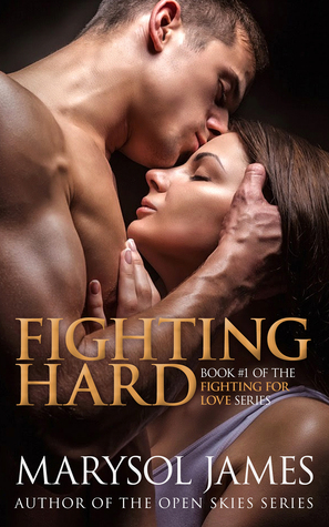 Fighting Hard (Fighting For Love, #1) Marysol James