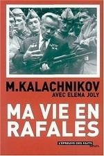 Ma vie en rafales  by  Mikhail Kalachnikov