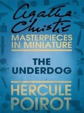 The Under Dog: Hercule Poirot Agatha Christie