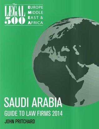 Saudi Arabia - Guide to Law Firms 2014 (The Legal 500 EMEA 2014) The Legal 500