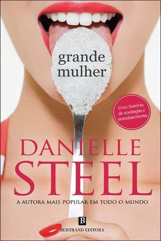 Grande Mulher  by  Danielle Steel