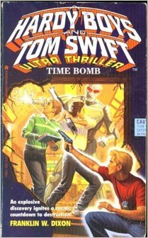 Time Bomb (Hardy Boys and Tom Swift Ultra Thriller, #1) Franklin W. Dixon