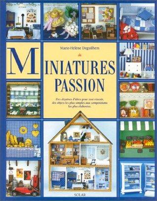 Miniatures passion  by  Marie-Hélène Deguilhem