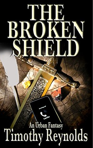 The Broken Shield  by  Timothy Reynolds