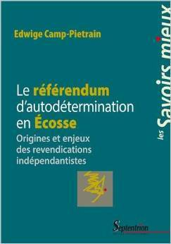 LEcosse et la tentation de lindépendance Le référendum dautodétermination de Edwige CAMP-PIETRAIN