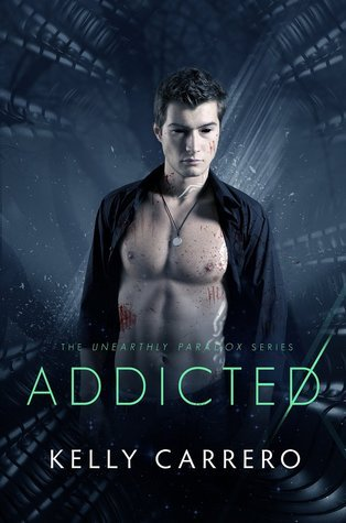 Addicted (Unearthly Paradox, #2)  by  Kelly Carrero