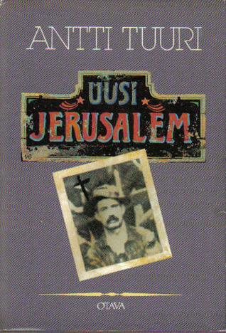 Uusi Jerusalem (Pohjanmaa, #4)  by  Antti Tuuri