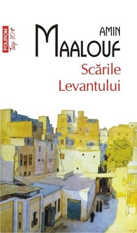 Scările Levantului  by  Amin Maalouf