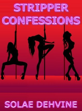 Stripper Confessions (Volume 1)  by  Solae Dehvine