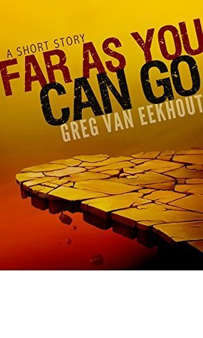 Far As You Can Go  by  Greg Van Eekhout