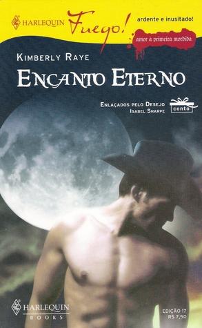 Encanto Eterno (Amor À Primeira Mordida, #2) & Enlaçados Pelo Desejo Kimberly Raye