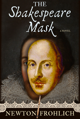 The Shakespeare Mask Newton Frohlich